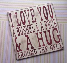 I Love you a Bushel and a Peck  and a Hug by ThePrimitiveAttic, $16.95
