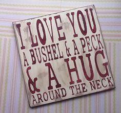 I Love you a Bushel and a Peck  and a Hug by ThePrimitiveAttic, $16.95