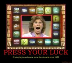 "No Whammie....No Whammie....No Whammie....STOP!  I loved this game show; I think it bordered on ""addiction""...LOL"