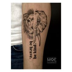 Tattoo The Vegan World-Traveller -- Vegan Tattoo, Elephant, Lion, just the concept. Be Brave Be Kind Dream Tattoos, Future Tattoos, Love Tattoos, Beautiful Tattoos, Body Art Tattoos, Tatoos, Vegan Tattoo, Elephant Tattoos, Animal Tattoos