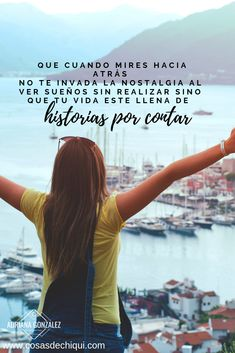Quieres saber cómo puedes vivir la vida qué soñaste? Aquí te cuento mi historia Nostalgia, Quotes, Movie Posters, Movies, Travel Themes, Looking Back, Motivating Quotes, Live Life, Personal Development