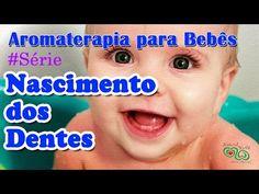 Aromaterapia para Bebês - Nascimento dos Dentes - YouTube