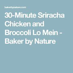 30-Minute Sriracha Chicken and Broccoli Lo Mein - Baker by Nature
