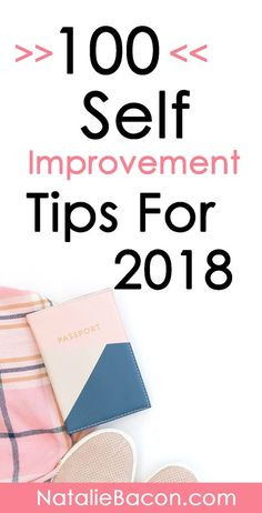 100 Self Improvement Tips for 2018 #selfimprovement #goals #happiness #nataliebacon