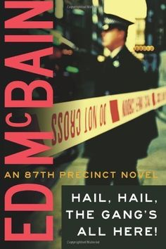 87th Precinct Series: Hail, Hail, The Gang's All Here! (Book Twenty-Five) | Ed McBain #Mystery