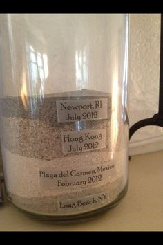 Collect sand from each trip to a beach/far off land. @andieeeeee SO AWESOME WE NEED TO START THIS!