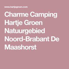 Charme Camping Hartje Groen Natuurgebied Noord-Brabant De Maashorst