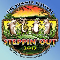 Steppin Out - Blacksburgs Annual Street Festival  August  2 and 3, 2013.