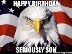 Happy BirthDAY SERIOUSLY SON
