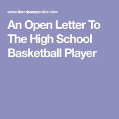 An Open Letter To The High School Basketball Player