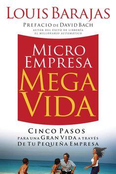 Microempresa, Megavida: Cinco pasos para una gran vida a través de tu pequeña empresa on Scribd