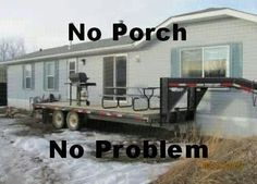 If your porch is mobile but your car is not, you just might be a redneck.