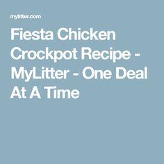 Fiesta Chicken Crockpot Recipe - MyLitter - One Deal At A Time