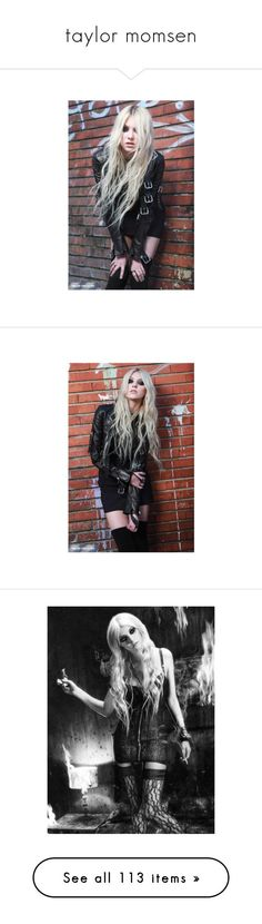 """""""taylor momsen"""" by sweetcherrycola ❤ liked on Polyvore featuring taylor momsen, people, pictures, models, girls, taylor, hair, faces, bodies and accessories"""