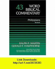 Philippians, Revised Edition (Word Biblical Commentary, Vol. 43) (9780785250081) Gerald F. Hawthorne, Ralph P. Martin , ISBN-10: 0785250085  , ISBN-13: 978-0785250081 ,  , tutorials , pdf , ebook , torrent , downloads , rapidshare , filesonic , hotfile , megaupload , fileserve