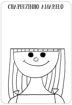 Criar Recriar Ensinar: CHAPEUZINHO AMARELO Coloring Pages, Snoopy, Teaching, Education, School, Children, Blog, Fictional Characters, Sight Word Activities