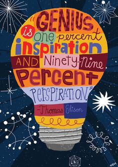 Genius is one percent inspiration and ninety-nine percent perspiration. -Thomas Alva Edison - Growth Mindset Inspiration pendidikan 50 illustrated typography quotes to kickstart your creativity Classroom Quotes, Teacher Quotes, School Quotes, Math Teacher, Classroom Decor, Printable Classroom Posters, Texas Teacher, Classroom Signs, Science Classroom