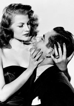 """Rita Hayworth, from """"Gilda"""" [1946] """"Every man I've known has fallen in love with Gilda and awakened with me"""""""