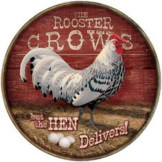 Rooster Crows Round Wood Sign by Rosemary Millette Chicken Signs, Chicken Art, Chicken Houses, Chicken Coops, Chicken Painting, Rooster Art, Easy Canvas Painting, Chickens And Roosters, Decoupage Vintage