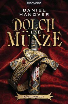 Dolch und Münze 2 - Königsblut von Daniel Hanover