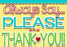 Always say PLEASE and THANK YOU free print @ inkhappi.com