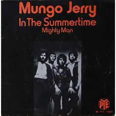 MUNGO JERRY in the summertime, 45T (acheté à Londres)