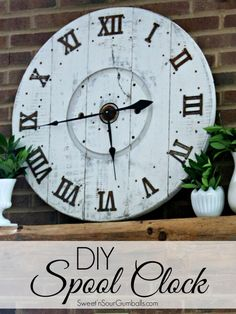 DIY Wood Spool Clock Make this wood clock from an old cable spool.