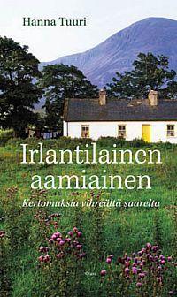 Hanna Tuuri: Irlantilainen aamiainen - kertomuksia vihreältä saarelta