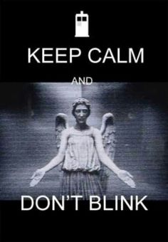 The Doctor: Don't take your eyes off the Angel. The Doctor: Each time it moves it'll move even faster. Don't even blink. Amy: I'm not blinking! Have you ever tried not blinking? Doctor Who, Charlize Theron, Tardis, Keep Calm Quotes, Don't Blink, Dr Who, Superwholock, Best Tv, Make Me Smile