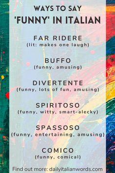 Here are six different ways to translate the word 'funny' into the Italian language! Italian Grammar, Italian Vocabulary, Italian Phrases, Italian Words, Italian Quotes, Italian Language, Korean Language, Vocabulary Words, Japanese Language