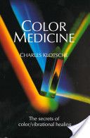 Color Medicine: The Secrets of Color/Vibrational Healing  By Charles Klotsche     A new dimension in holistic healing, Color Medicine provides a powerful technique for treating specific imbalances and strengthening the immune system. By combining aura-attuned chromatherapy with harmonious sounds, tissue salts and hydrochromatherapy, the 49th Vibrational Technique was developed. It is safe, simple, economical and highly effective. A breakthrough, yet as old as recorded medicine, it utilizes…