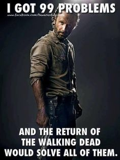 "The return of ""The Walking Dead"" would solve most of my problems. Walking Dead Funny, Walking Dead Zombies, Fear The Walking Dead, Walking Dead Premiere, The Walk Dead, Twd Memes, Dead Inside, Dead Man, Daryl Dixon"