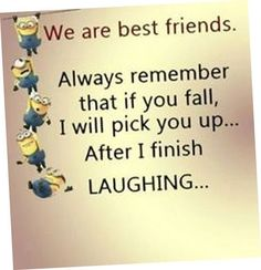 My minion, minions quotes, best friendship quotes, funny friendship, pictur Funny Minion Pictures, Funny Minion Memes, Minions Pics, Minion Videos, Minion Humor, Funny Images, Funny Pics, Funny School Jokes, Videos Funny