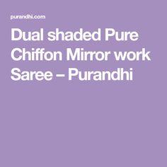 Dual shaded Pure Chiffon Mirror work Saree – Purandhi