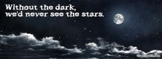 Without the Dark, We'd Never See the Stars FB Cover @ Greetingskit.com