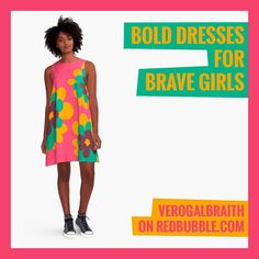 For the brave & bold... New dresses in my Redbubble shop at https://www.redbubble.com/people/verogalbraith/shop/a-line-dresses. Go get 'em! And keep an eye for the new ones coming...