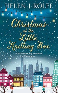 Christmas at the Little Knitting Box by Helen J Rolfe. – Waggy Tales Christmas at The Little Knitting Box (New York Ever After, Book by (Rolfe, Helen J) romance Christmas heartwarming Got Books, Books To Read, Christmas Books, Christmas Ideas, Christmas Readings, Cozy Christmas, Christmas 2019, Free Reading, Reading Lists