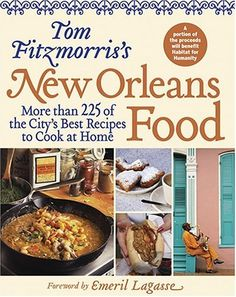 Tom Fitzmorriss New Orleans Food: More than 225 of the Citys Best Recipes to Cook at Home (New Orleans Cooking) Library User Group Cooking For Two, Cooking Tips, Cooking Recipes, Cooking Light, Easy Cooking, Cajun Recipes, Home Recipes, Cajun Food, Gastronomia