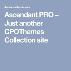 Ascendant PRO – Just another CPOThemes Collection site