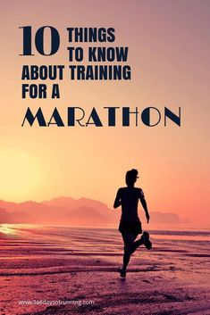 10 things to know about training for a marathon - tips for training for a marathon - marathon training - training runs - running - runner