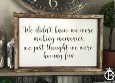 We Didn't Know We Were Making Memories Framed Wood Sign - QueenBHome