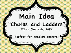 "Use this ""chutes and ladders"" style game with main idea for groups, reading centers, for extending your kids or extra support.  Students move through the game board and when they land on a ladder go up and when they hit a slide they go down.  When they land on a blank card students answer a main idea question.  $3"