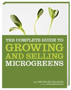 Earn $1,000/week growing and selling microgreens   Follow this step by step guide to starting your own profitable business.     What are Microgreens? Microgreens are one of the most profitable crops you can grow, often selling for more than $50…Read more ›