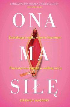 Książka Ona ma siłę autorstwa   Nagoski Emily , dostępna w Sklepie EMPIK.COM w cenie 32,99 zł. Przeczytaj recenzję Ona ma siłę. Zamów dostawę do dowolnego salonu i zapłać przy odbiorze!