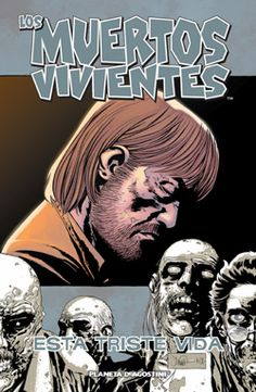 Planetacomic: Cómics - Los muertos vivientes Nº 06: Esta triste vida