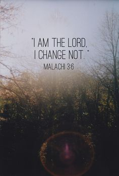 In the midst of our ever-changing world we serve a never-changing God. His love never changes. His mercy never changes.