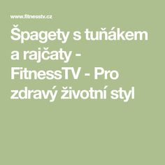 Špagety stuňákem a rajčaty - FitnessTV - Pro zdravý životní styl