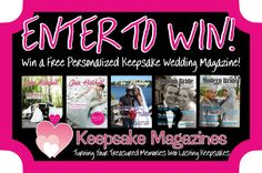 Enter to Win! You can win a FREE 8-page Keepsake Wedding Magazine to commemorate your day--includes FREE digital that you can send to family and friends.