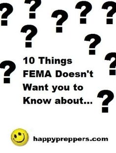 Ten things FEMA doesn't want you to know about...yeah, you NEED to know in case of hurricane, earthquake, or worse