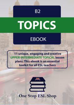 B2 ESL Topics Course eBook ESL Lesson Plans